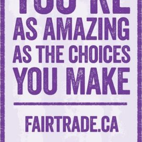 Fair Trade Ottawa Équitable encourages you to participate in the Power of You campaign with Fairtrade Canada
